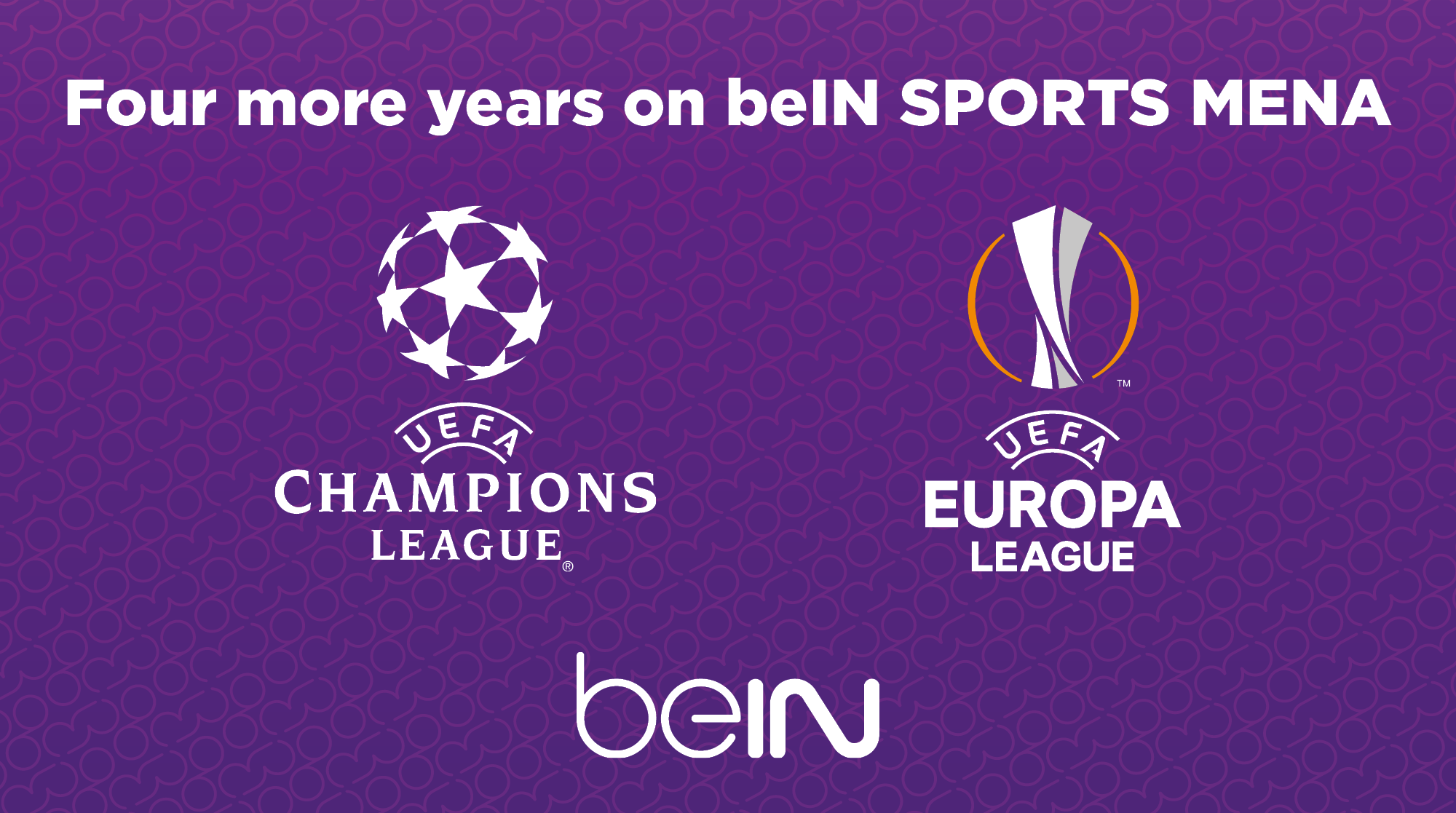 four more years of uefa champions league and europa league on bein